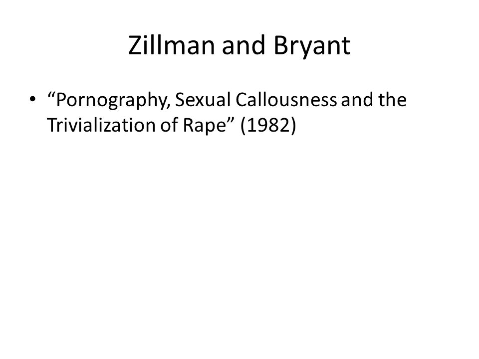 "Zillman and Bryant ""Pornography, Sexual Callousness and the Trivialization of Rape"" (1982)"