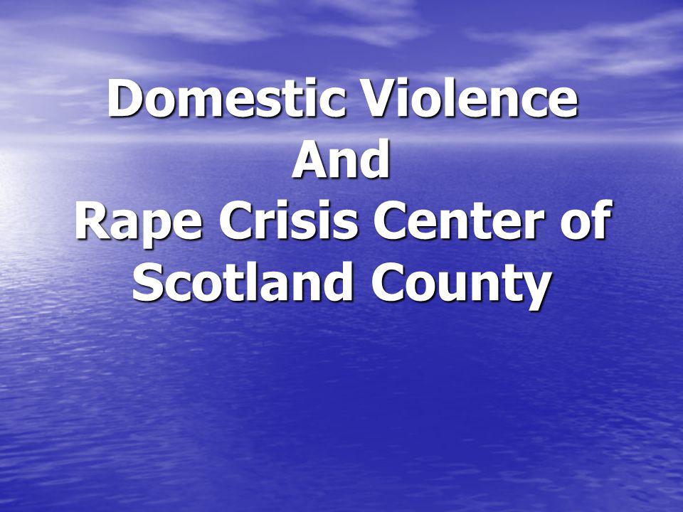 Domestic Violence And Rape Crisis Center of Scotland County Domestic Violence And Rape Crisis Center of Scotland County