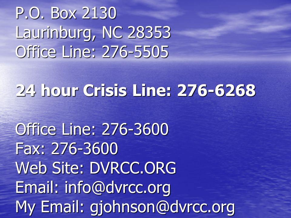 P.O. Box 2130 Laurinburg, NC 28353 Office Line: 276-5505 24 hour Crisis Line: 276-6268 Office Line: 276-3600 Fax: 276-3600 Web Site: DVRCC.ORG Email: