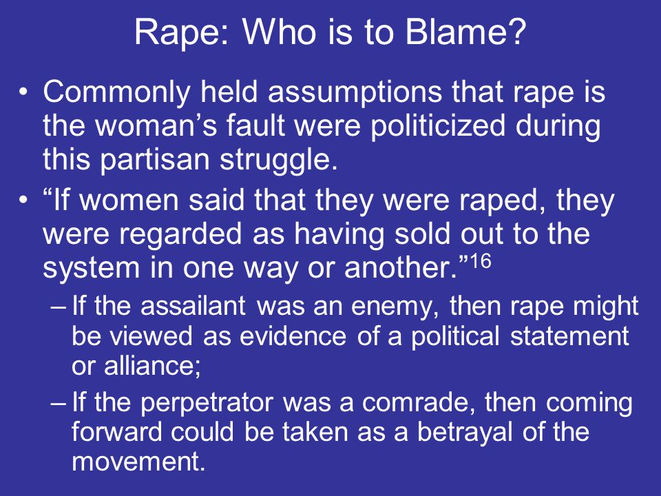 Rape: Who is to Blame.