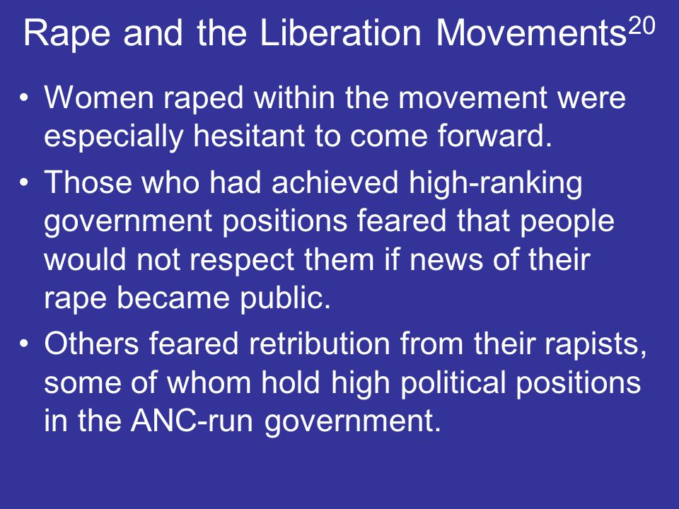 Rape and the Liberation Movements 20 Women raped within the movement were especially hesitant to come forward.