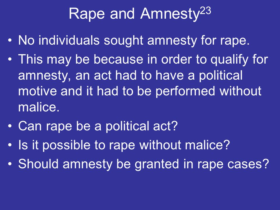 Rape and Amnesty 23 No individuals sought amnesty for rape.