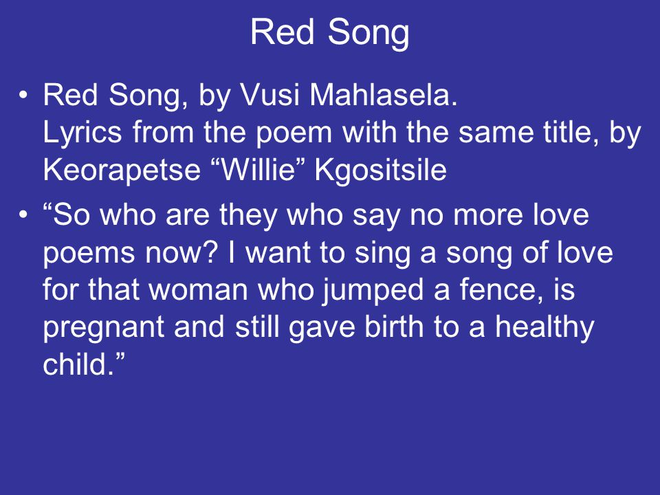 Red Song Red Song, by Vusi Mahlasela.