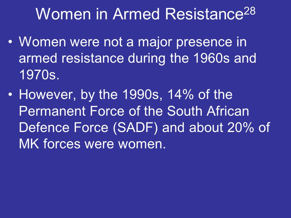 Women in Armed Resistance 28 Women were not a major presence in armed resistance during the 1960s and 1970s. However, by the 1990s, 14% of the Permane