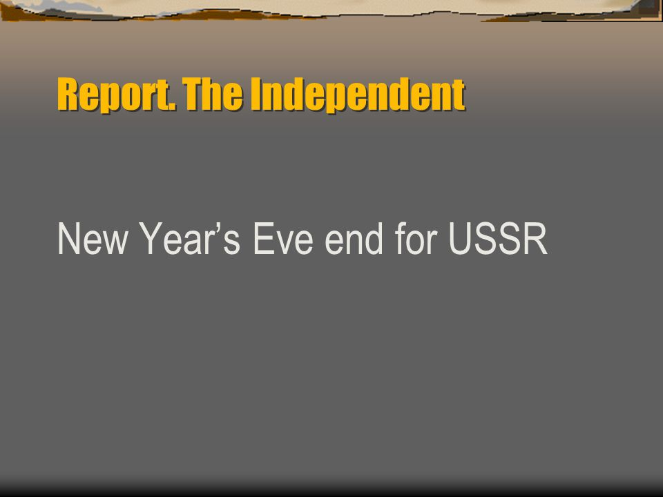 Report. The Independent New Year's Eve end for USSR