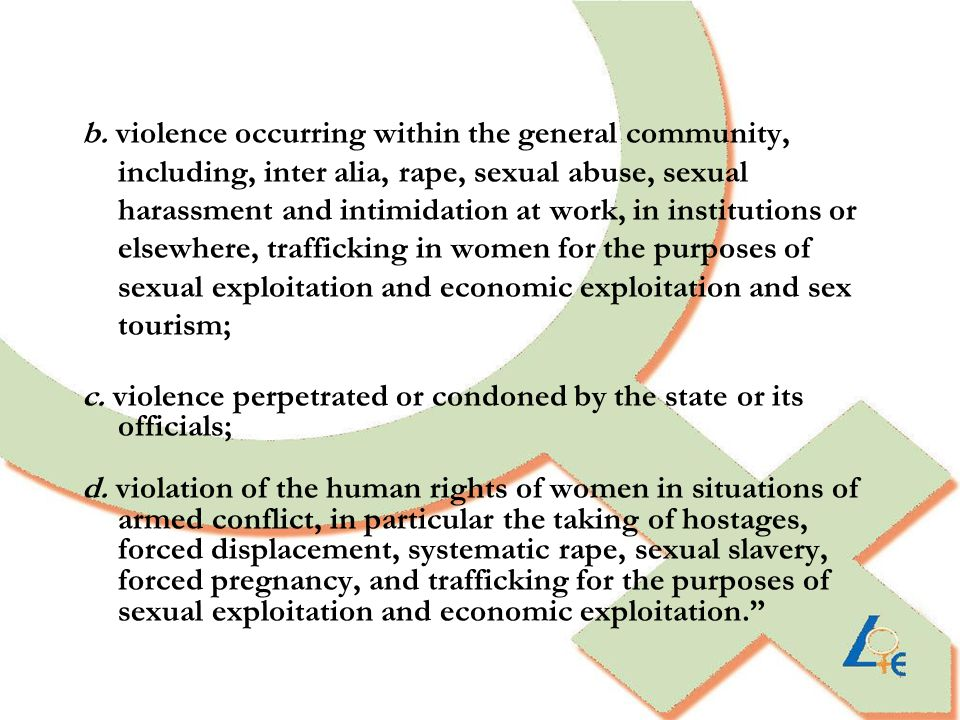 b. violence occurring within the general community, including, inter alia, rape, sexual abuse, sexual harassment and intimidation at work, in institut