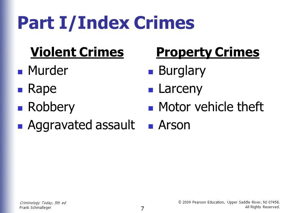 Criminology Today, 5th ed Frank Schmalleger © 2009 Pearson Education, Upper Saddle River, NJ 07458.