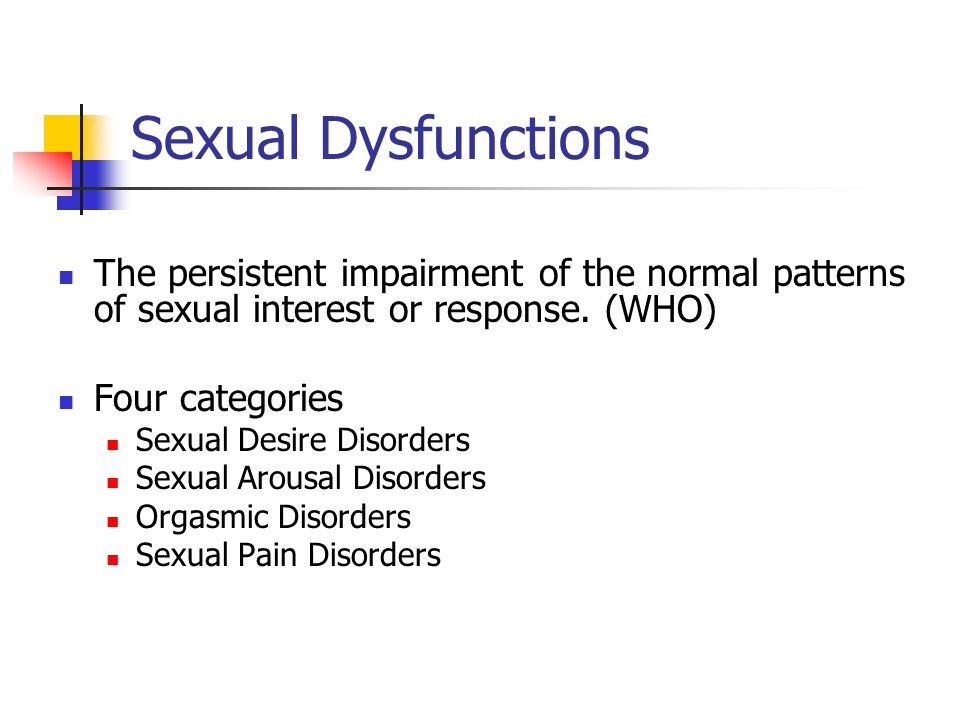Sexual Dysfunctions The persistent impairment of the normal patterns of sexual interest or response.