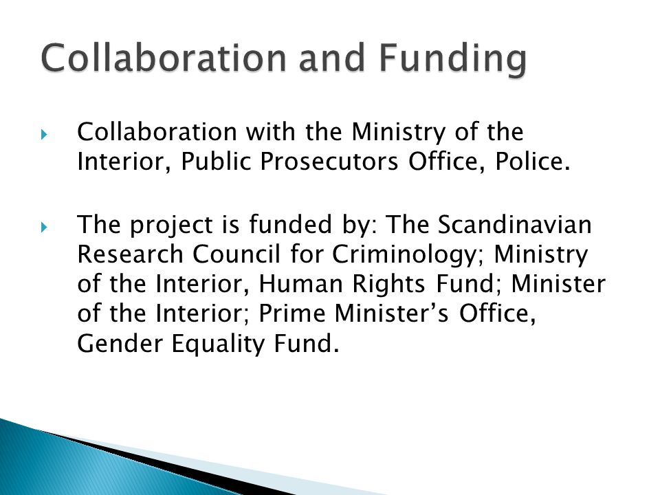  Collaboration with the Ministry of the Interior, Public Prosecutors Office, Police.