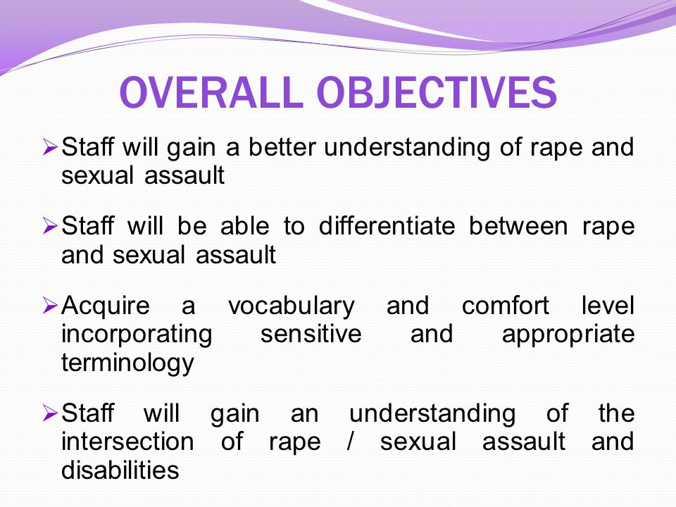 MYTHS ABOUT THE INTERSECTION OF RAPE/SEXUAL ASSAULT AND DISABILITIES Myth: People with cognitive disabilities are not affected by sexual abuse.
