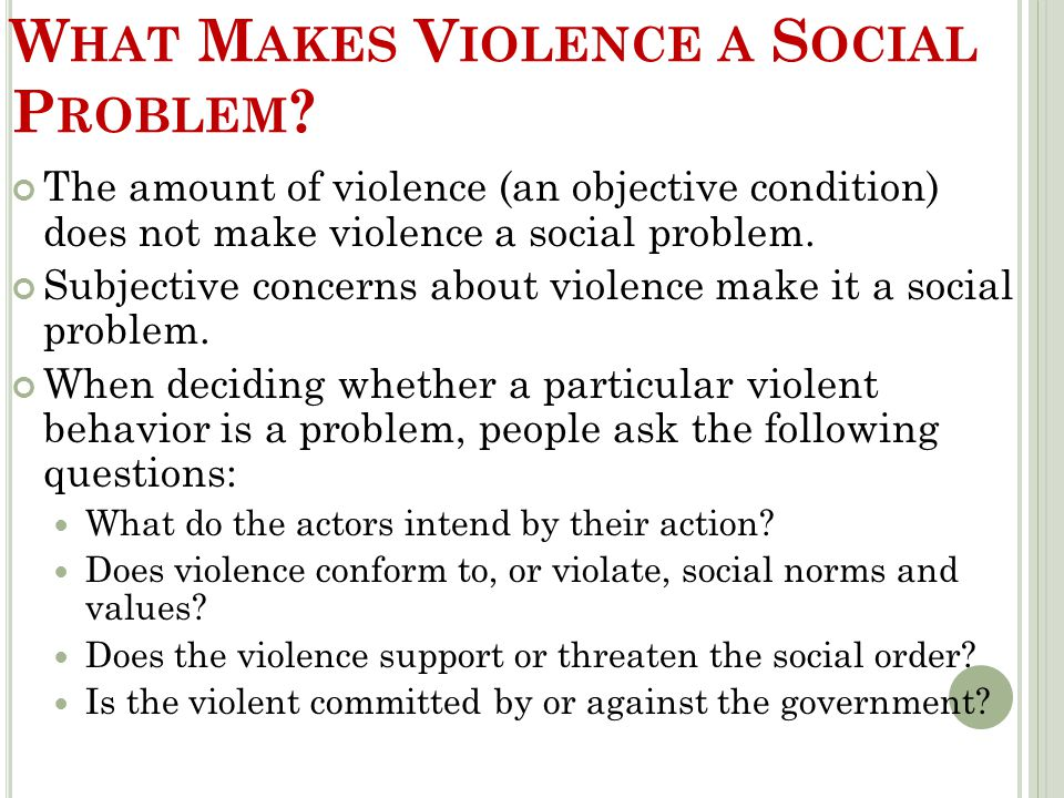 C ONFLICT T HEORY Violence is inherent in society Social classes find themselves competing over limited resources.