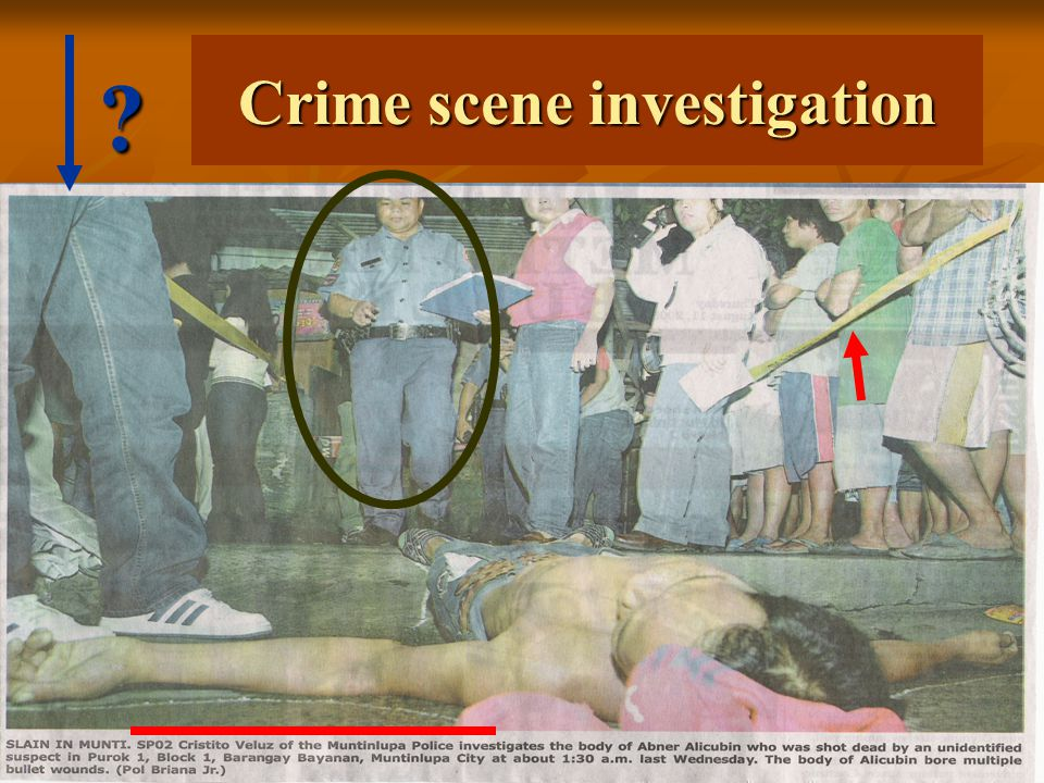 ? Crime scene investigation