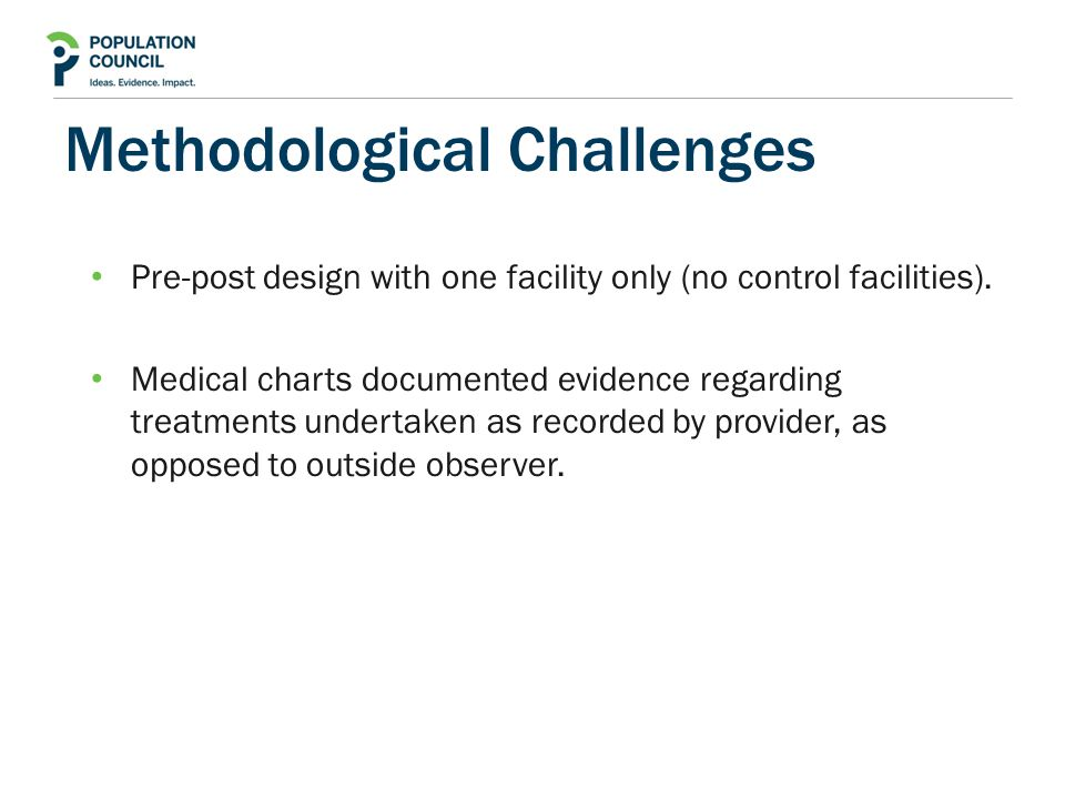 Methodological Challenges Pre-post design with one facility only (no control facilities).