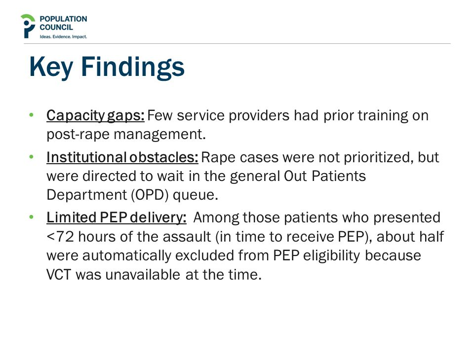 Key Findings Capacity gaps: Few service providers had prior training on post-rape management.