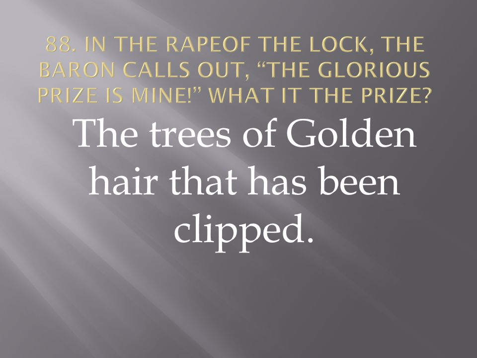 The trees of Golden hair that has been clipped.