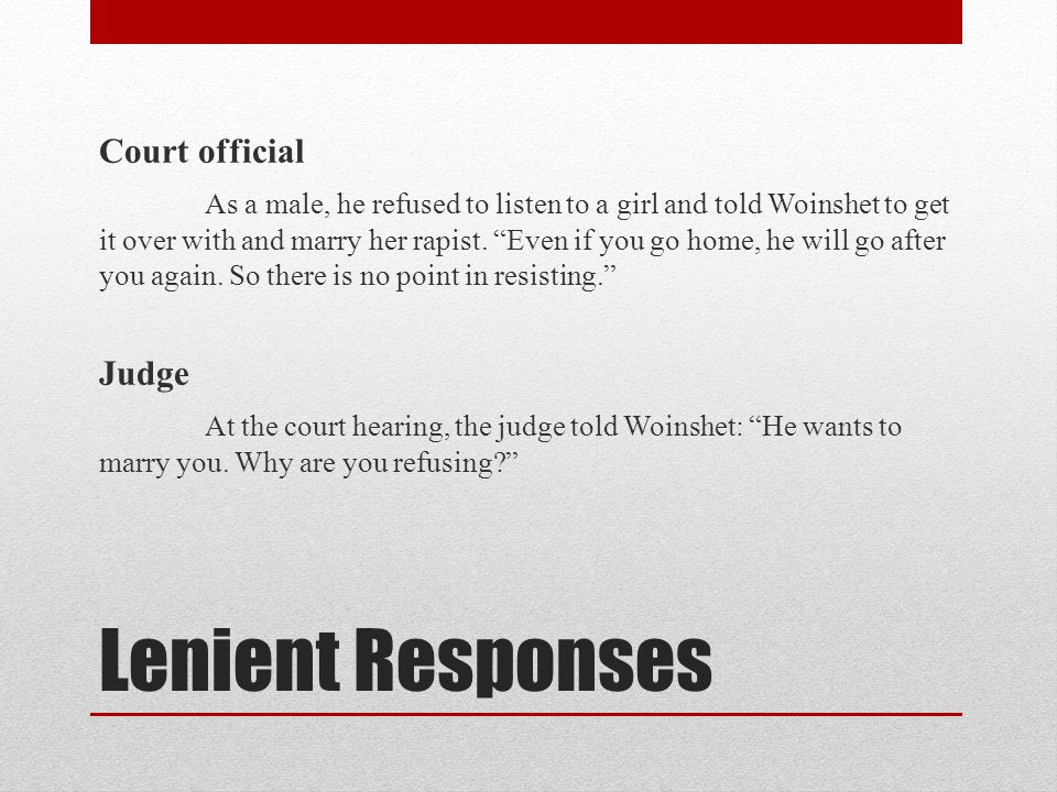 """Lenient Responses Court official As a male, he refused to listen to a girl and told Woinshet to get it over with and marry her rapist. """"Even if you go"""