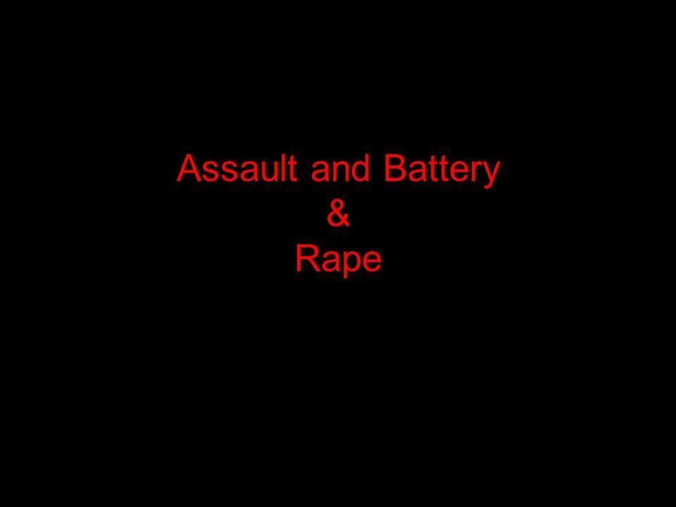 Assault and Battery & Rape