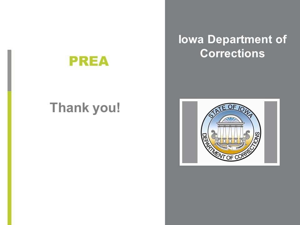 Iowa Department of Corrections Thank you! PREA
