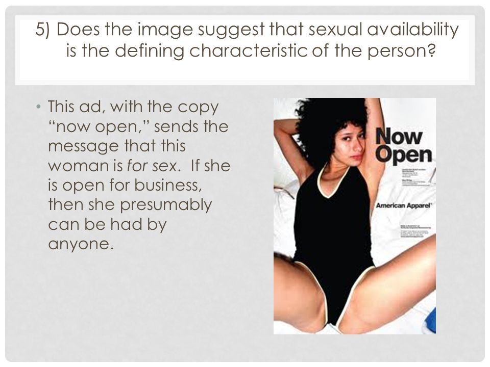 5) Does the image suggest that sexual availability is the defining characteristic of the person.