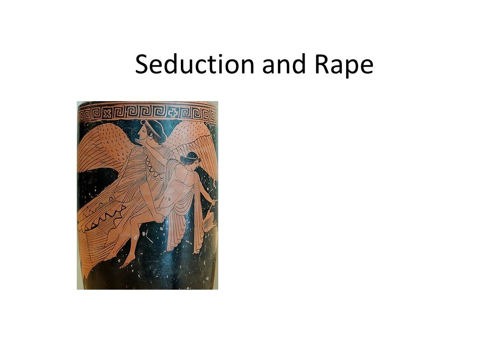 Seduction and Rape