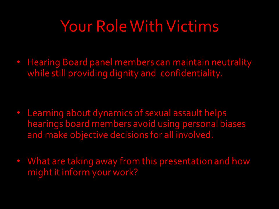 Your Role With Victims Hearing Board panel members can maintain neutrality while still providing dignity and confidentiality.