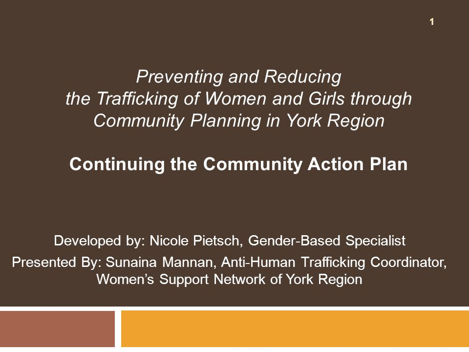 Vision  To increase community safety by addressing the needs of women and girls at risk of sexual exploitation and human trafficking in York Region, Ontario.