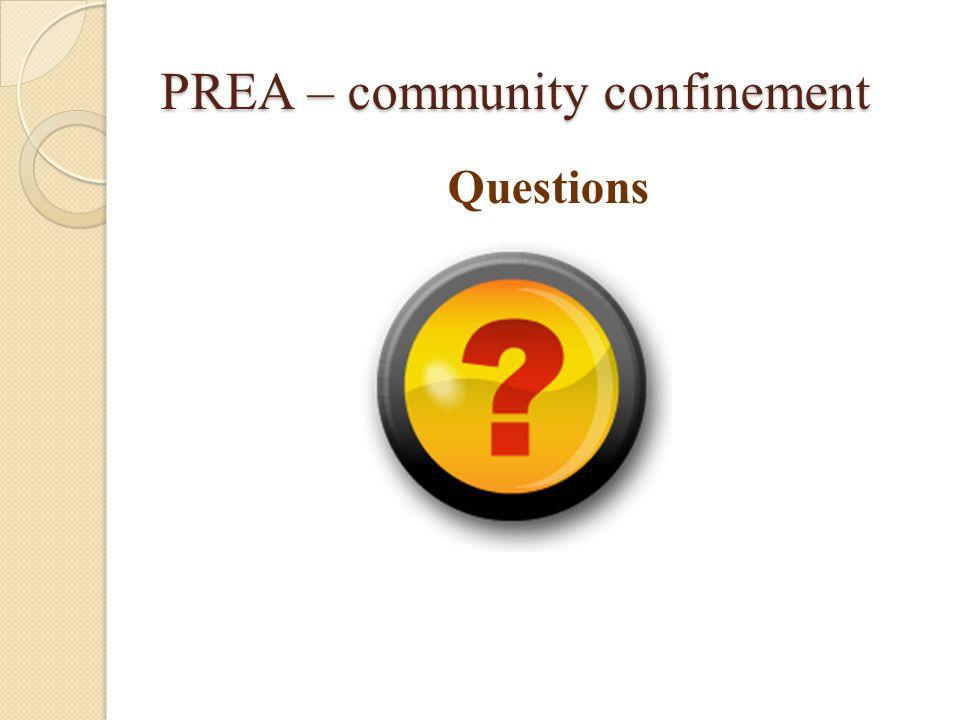 PREA – community confinement Questions