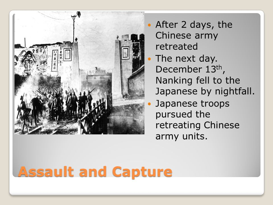 Assault and Capture After 2 days, the Chinese army retreated The next day.