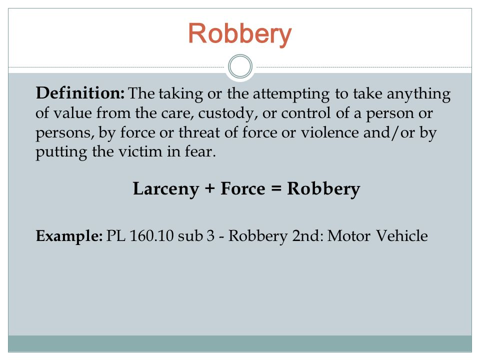 Robbery Definition: The taking or the attempting to take anything of value from the care, custody, or control of a person or persons, by force or thre