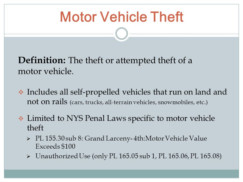 Motor Vehicle Theft Definition: The theft or attempted theft of a motor vehicle.