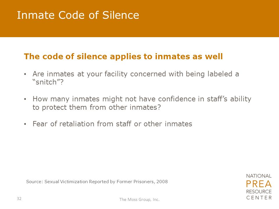 "Inmate Code of Silence The code of silence applies to inmates as well Are inmates at your facility concerned with being labeled a ""snitch""? How many i"