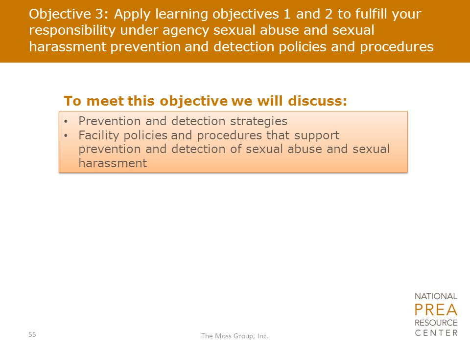 Objective 3: Apply learning objectives 1 and 2 to fulfill your responsibility under agency sexual abuse and sexual harassment prevention and detection
