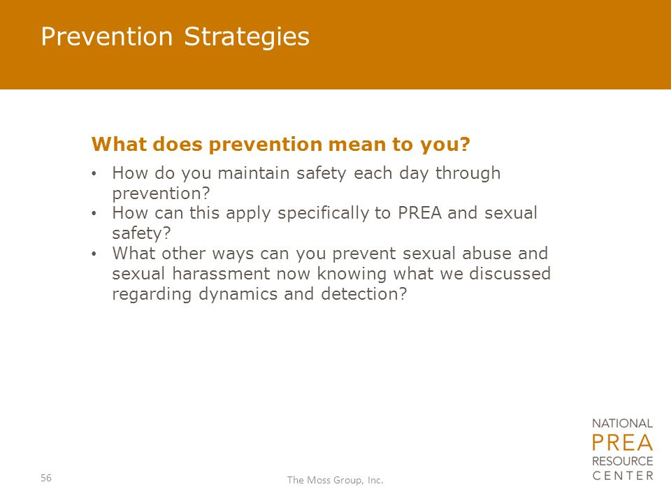 Prevention Strategies What does prevention mean to you? How do you maintain safety each day through prevention? How can this apply specifically to PRE