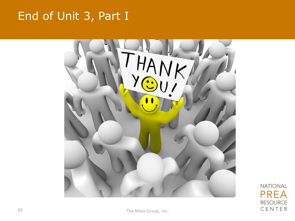 End of Unit 3, Part I 63 The Moss Group, Inc.