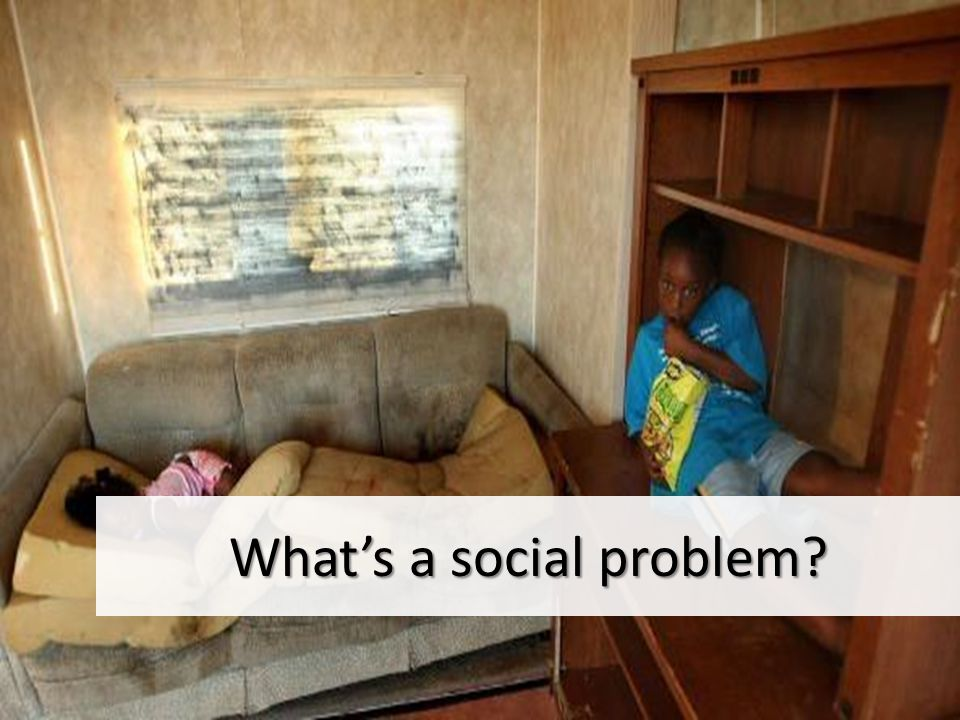 A broad definition of a social problem A social problem is a social condition that has negative consequences for individuals, our social world, or psychical world (Leon-Guerrero, 2010)