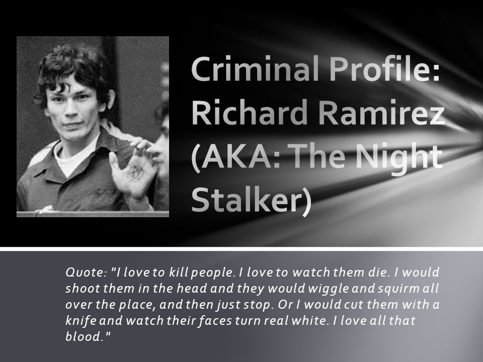 Quote: I love to kill people. I love to watch them die.