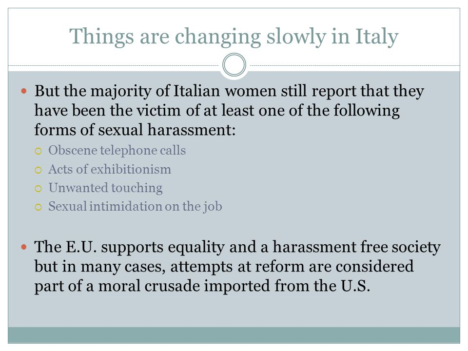 Things are changing slowly in Italy But the majority of Italian women still report that they have been the victim of at least one of the following for