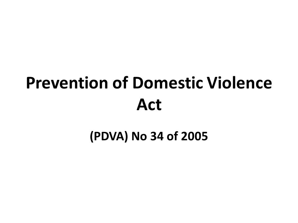 Prevention of Domestic Violence Act (PDVA) No 34 of 2005
