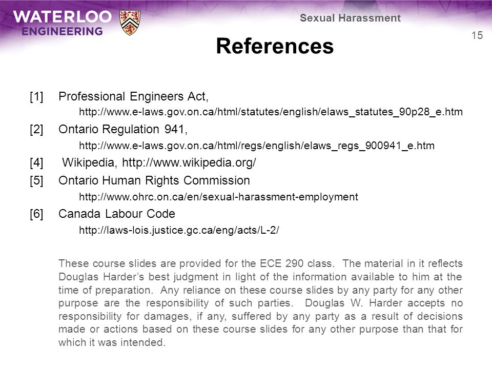 References [1]Professional Engineers Act, http://www.e-laws.gov.on.ca/html/statutes/english/elaws_statutes_90p28_e.htm [2]Ontario Regulation 941, http