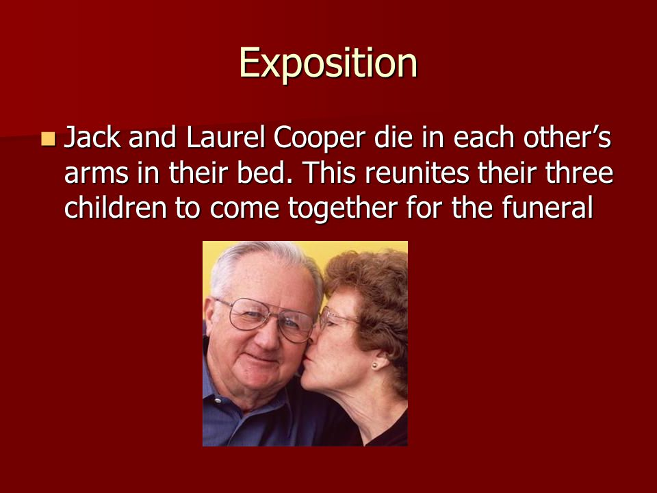 Exposition Jack and Laurel Cooper die in each other's arms in their bed.