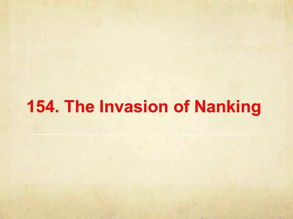 154. The Invasion of Nanking