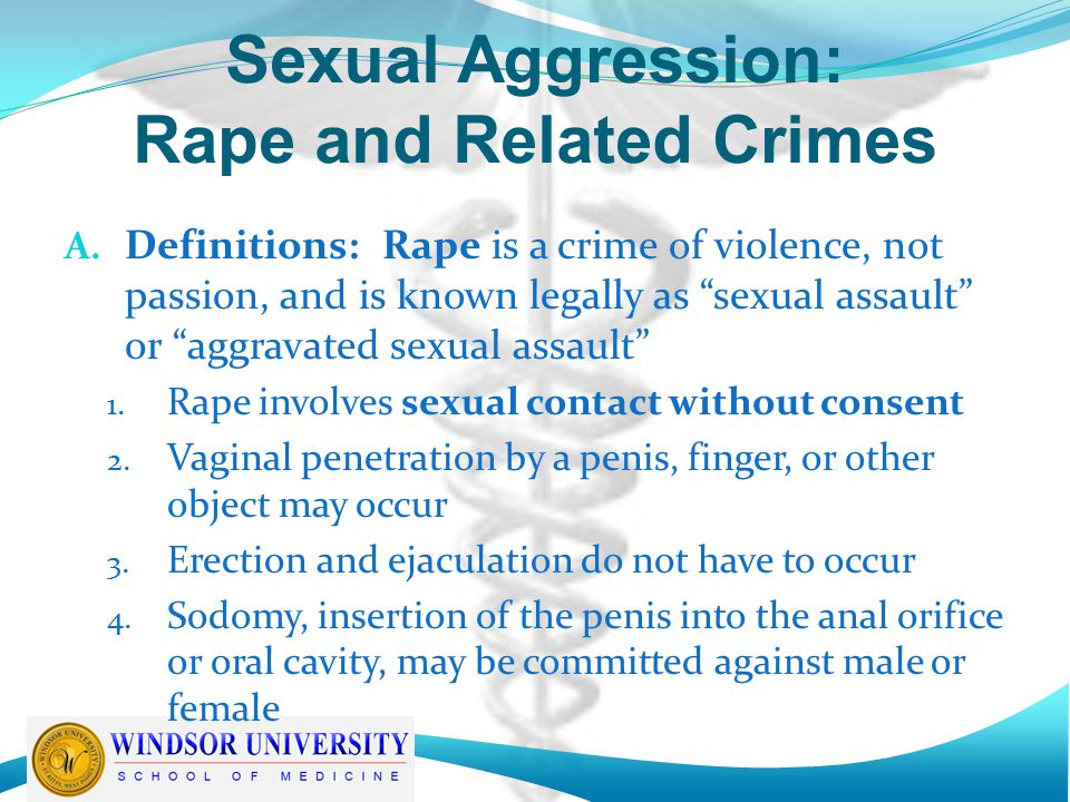 Sexual Aggression: Rape and Related Crimes A.