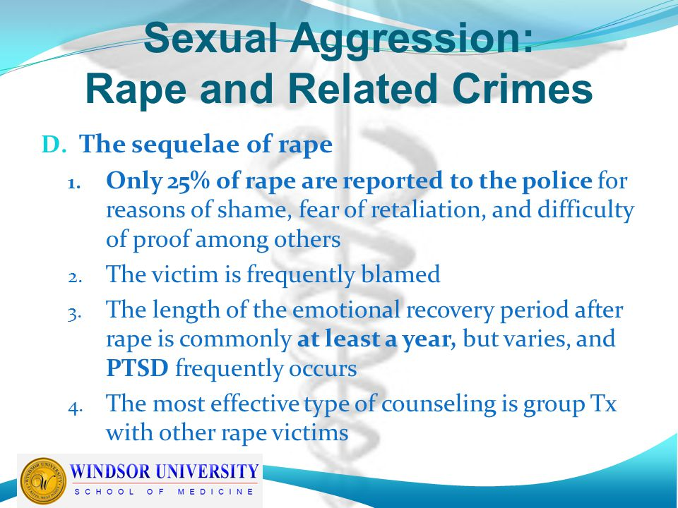 Sexual Aggression: Rape and Related Crimes D. The sequelae of rape 1.