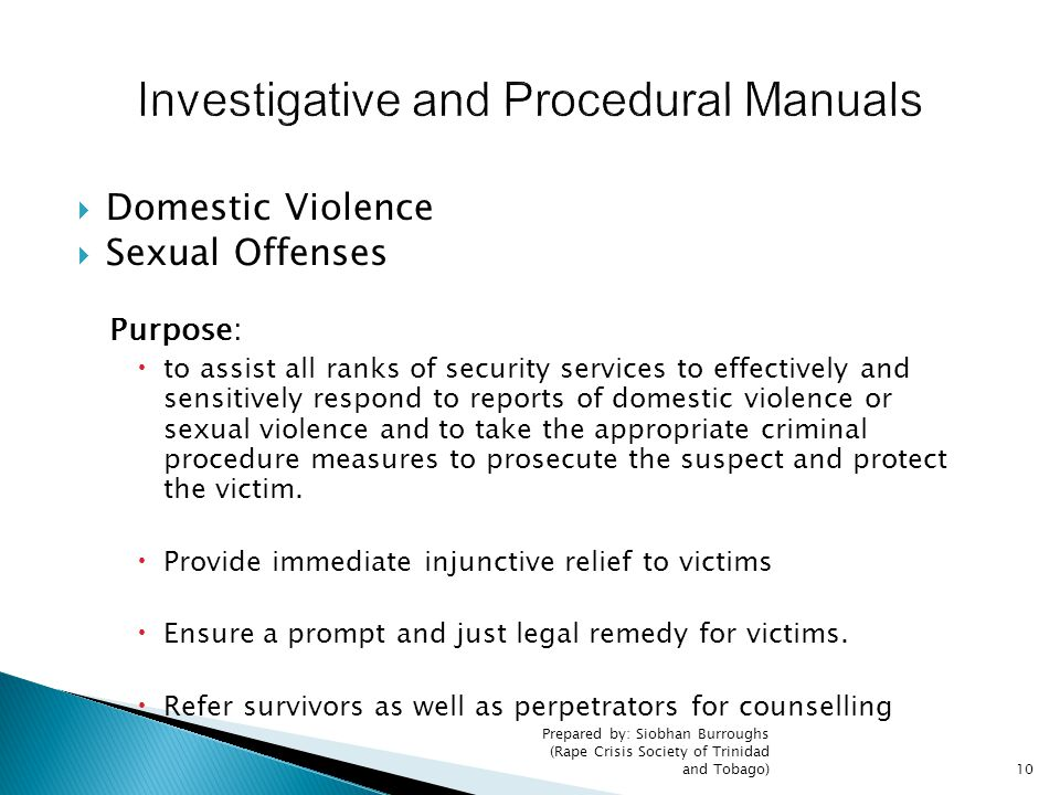  Domestic Violence  Sexual Offenses Purpose:  to assist all ranks of security services to effectively and sensitively respond to reports of domesti