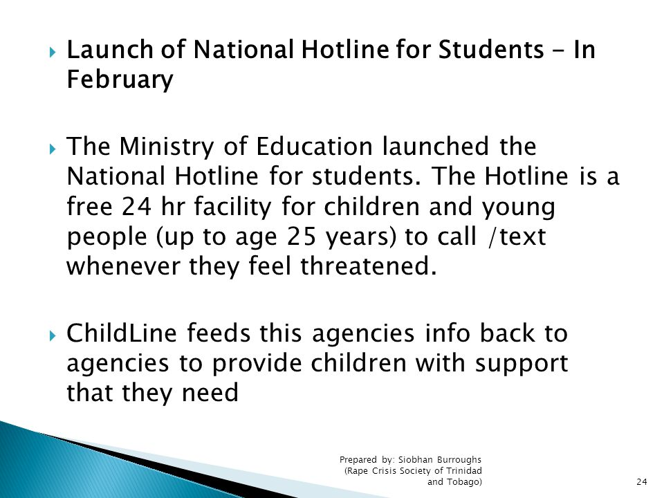  Launch of National Hotline for Students - In February  The Ministry of Education launched the National Hotline for students. The Hotline is a free