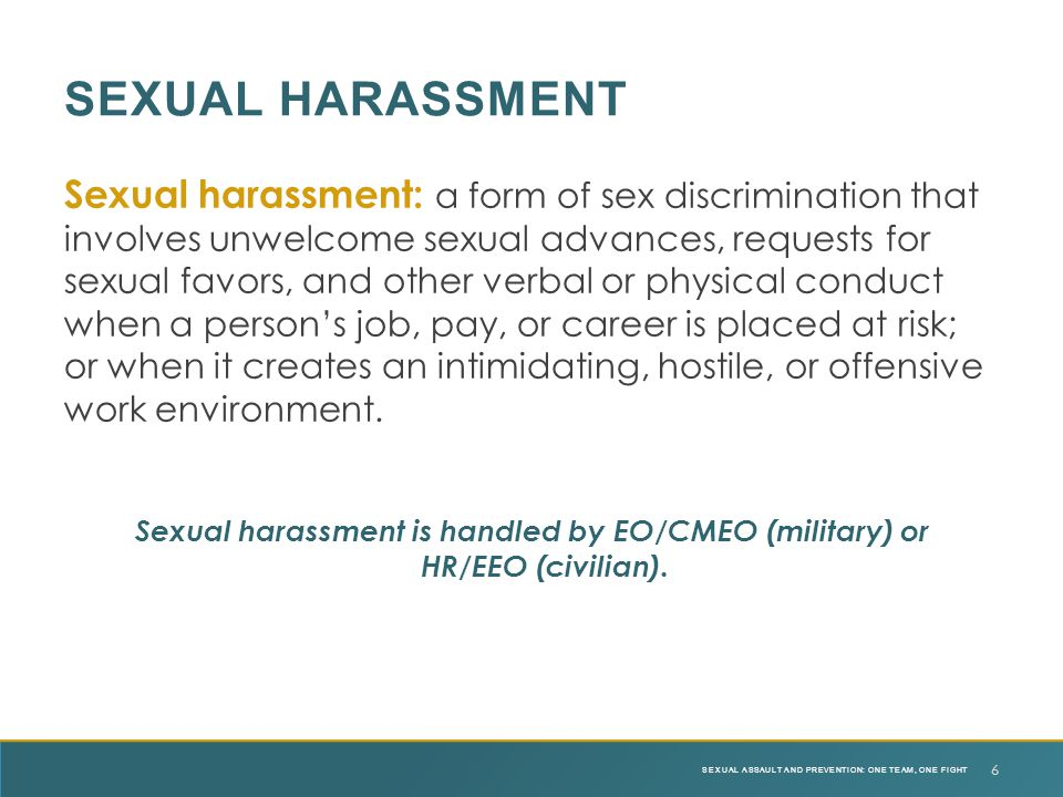 Sexual harassment: a form of sex discrimination that involves unwelcome sexual advances, requests for sexual favors, and other verbal or physical cond