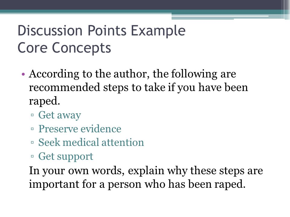 Discussion Points Example Core Concepts According to the author, the following are recommended steps to take if you have been raped.