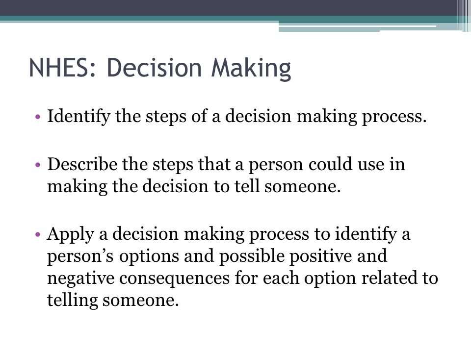 NHES: Decision Making Identify the steps of a decision making process.