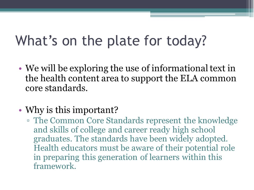 What's on the plate for today? We will be exploring the use of informational text in the health content area to support the ELA common core standards.