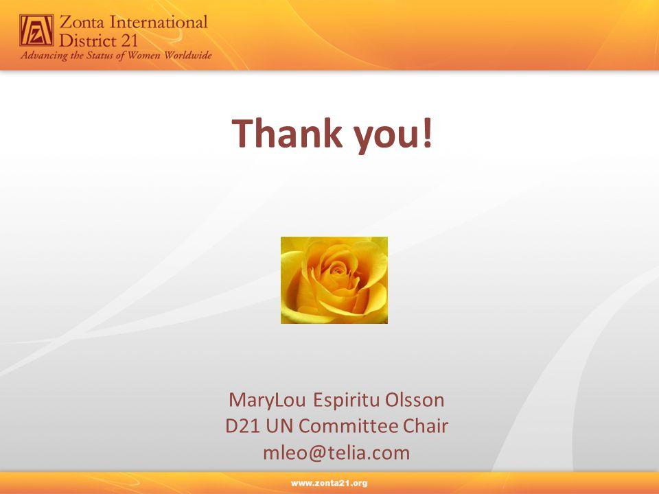 Thank you! MaryLou Espiritu Olsson D21 UN Committee Chair mleo@telia.com